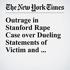 Outrage in Stanford Rape Case over Dueling Statements of Victim and Attacker's Father