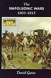 The Napoleonic Wars 1803-1815 (Modern Wars)
