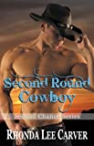 Second Round Cowboy (Second Chance Cowboy Book 3)