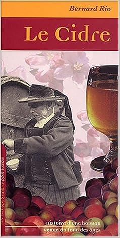 Lire un Le cidre : Histoire d'une boisson venue du fond des âges pdf