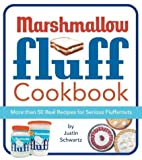 The Marshmallow Fluff Cookbook, Justin Schwartz, 0762418338