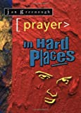 Prayer in Hard Places, , 0825462096