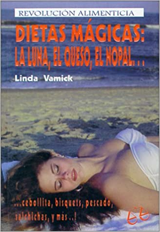Dietas Magicas : La luna, el queso y el nopal (Spanish Edition): Linda Vamick: 9789706061133: Amazon.com: Books