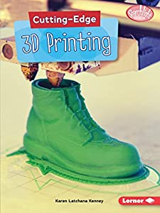 Cutting-Edge 3D Printing (Searchlight Books) by Lernerclassroom