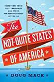 The Not-Quite States of America: Dispatches from the Territories and Other Far-Flung Outposts of…