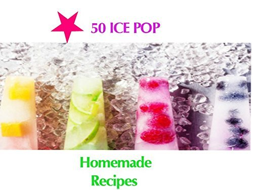 Set of 6 Reusable Ice Pop Maker with Attached Lids Plus 50 Recipes E book non Silicone Popsicle Molds BPA-free Popsicle Place
