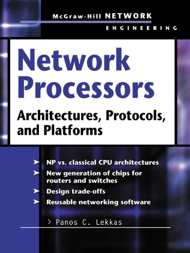 Download Network Processors: Architectures, Protocols and Platforms (Telecom Engineering) Pdf