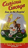 Curious George Goes to the Hospital [VHS]