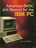 Advanced BASIC and Beyond for the IBM Personal Computer 0893033243 Book Cover