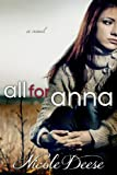 All for Anna, Nicole Deese, 1481239406