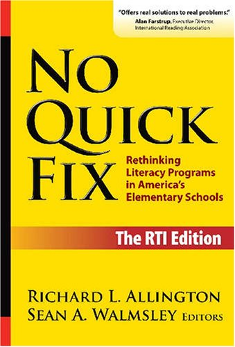 No Quick Fix, The RTI Edition: Rethinking Literacy Programs in America's Elementary Schools (Language and Literacy Series)