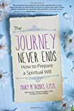 img - for The Journey Never Ends: How to Prepare a Spiritual Will book / textbook / text book