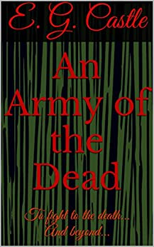 An Army of the Dead by [Castle, E. G.]