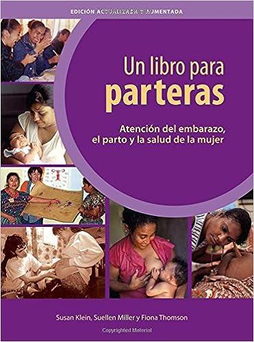Un Libro Para Parteras Atencion Del Embarazo El Parto Y La Salud De ...