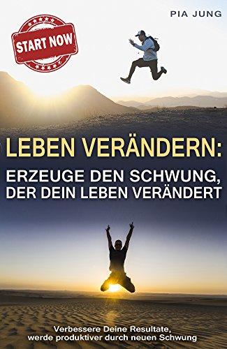 Persönlichkeit: Positives Denken: Mehr Produktivität: Erzeuge den Schwung, der Dein Leben verändert: Verbessere Deine Resultate: Bringe neuen Schwung in Dein Leben (German Edition) (Warehouse-jungs)