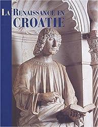La Renaissance en Croatie : Catalogue de l'exposition