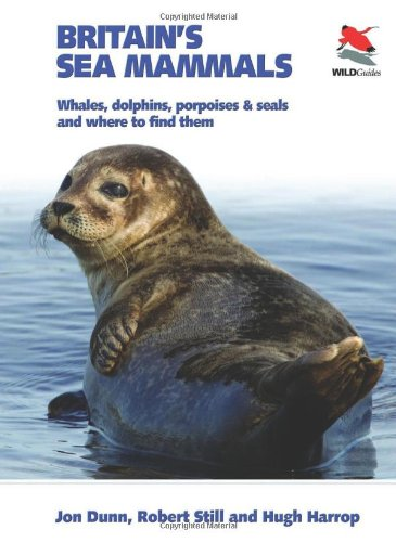 Britain's Sea Mammals: Whales, Dolphins, Porpoises, and Seals and Where to Find Them (Britain's Wildlife)