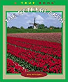 Front cover for the book The Netherlands (True Books) by Ann Heinrichs