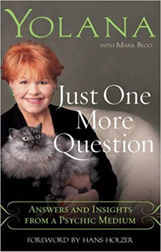 Book Just One More Question: Answers and Insights from a Psychic Medium by Yolana (2007-02-06)