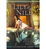 [ Lily of the Nile By Dray, Stephanie ( Author ) Paperback 2011 ]