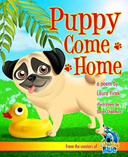 Puppy Come Home (Puppy Pug Tails) by [Yirak, Laura]