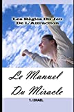 img - for Le Manuel Du Miracle: Les R gles Du Jeu De L'Attraction (French Edition) book / textbook / text book