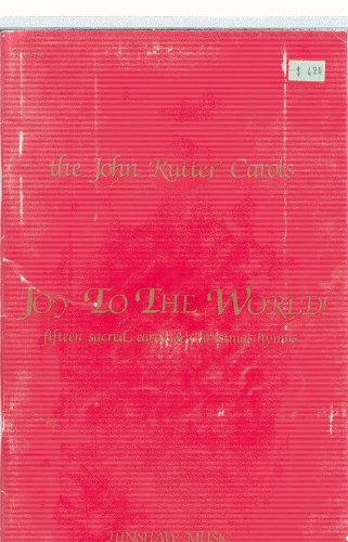 (The John Rutter Carols, Joy to The World, fifteen sacred carols & Christmas hymns for choir SATB. Piano Accomp)