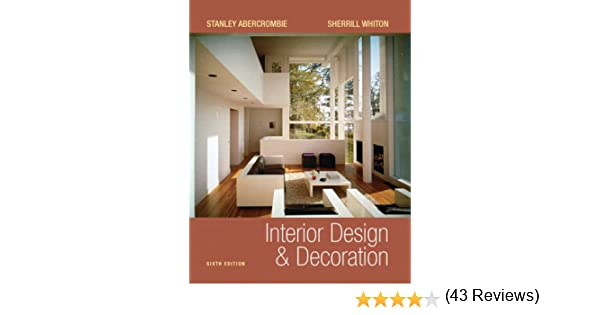 Amazon Interior Design And Decoration 9780131944046 Stanley Abercrombie Sherrill Whiton Books