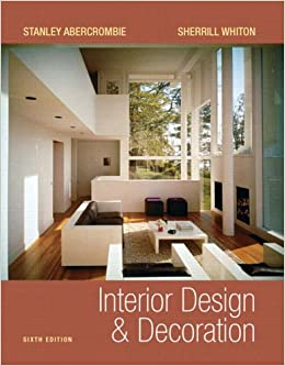 Interior Design And Decoration 6th Edition Stanley Abercrombie Sherrill Whiton 9780131944046 Books