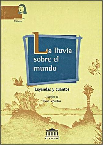 La lluvia sobre el mundo: leyendasy cuentos: Amazon.es: Verolin ...
