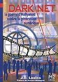 Darknet: La guerre d'Hollywood contre la génération numérique