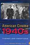 American Cinema of The 1940s, , 0813537002