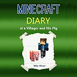 Minecraft: Diary of a Villager and His Pig