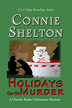 Holidays Can Be Murder: A Charlie Parker Christmas Mystery (Charlie Parker Mystery) by [Shelton, Connie]