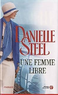 Une femme libre, Steel, Danielle