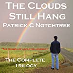 The Clouds Still Hang | Patrick C. Notchtree