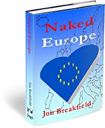 Naked Europe: Searching for a Soul Mate in Paris, Amsterdam, Venice, Austria, Sweden, the Basque Country, the Canary Islands, Iceland, Hamburg, Gibraltar and a bunch more
