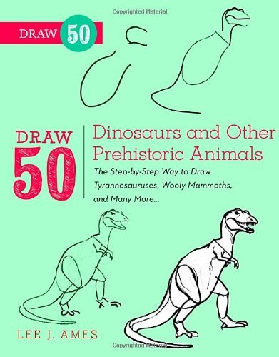 Draw 50 Dinosaurs and Other Prehistoric Animals by Lee J. Ames (2-Oct-2012) Paperback (Draw 50 Dinosaurs And Other Prehistoric Animals)