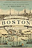 "Mark Peterson, ""The City-State of Boston: The Rise and Fall of an Atlantic Power"" (Princeton UP, 2019)"