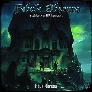 Haus Moreau (Fabula Obscura 2) Hörspiel