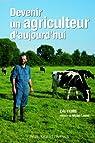 Devenir un agriculteur d'aujourd'hui par Favre