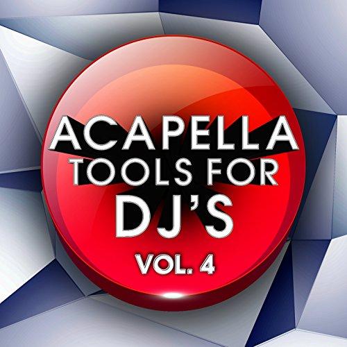 Acapella Tools for DJ's, Vol. 4