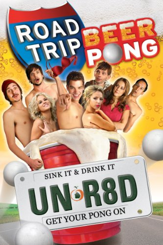 Road Trip- Beer Pong (Unrated)