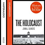 The Holocaust: History in an Hour | Jemma J. Saunders