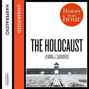 The Holocaust: History in an Hour Hörbuch