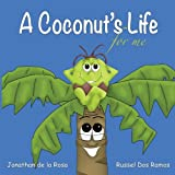 img - for A Coconut's Life For Me (Husky The Coconut) (Volume 1) book / textbook / text book