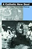 img - for A Catholic New Deal: Religion and Reform in Depression Pittsburgh by Kenneth J. Heineman (2005-12-12) book / textbook / text book