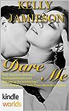 Dare To Love Series: Dare Me (Kindle Worlds Novella)