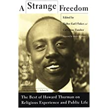 A Strange Freedom: The Best of Howard Thurman on Religious Experience and Public Life