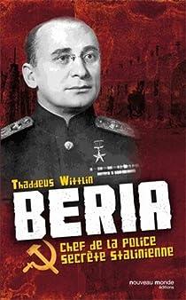 Beria : Chef de la police secrète stalinienne par Wittlin